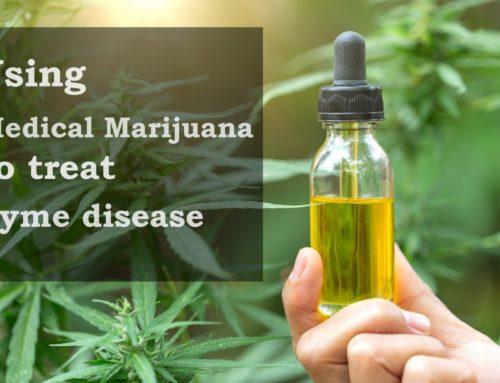 Using Medical Marijuana to Treat Lyme disease